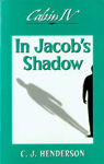 Cabin IV: In Jacob's Shadow [standard print]